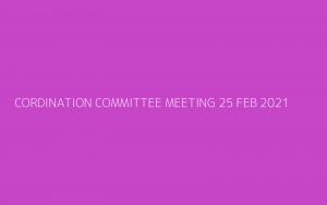 CORDINATION COMMITTEE MEETING 25 FEB